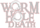 Worm Hole Death